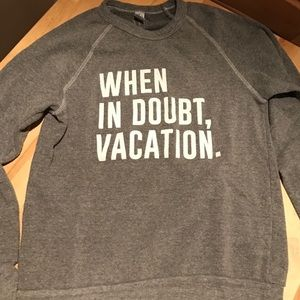 "Ily Couture Tops - ILY Couture ""When In Doubt Vacation"" Sweatshirt"