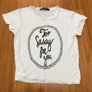 Brandy Melville Tops - Brandy Melville Too Sassy For You T-Shirt