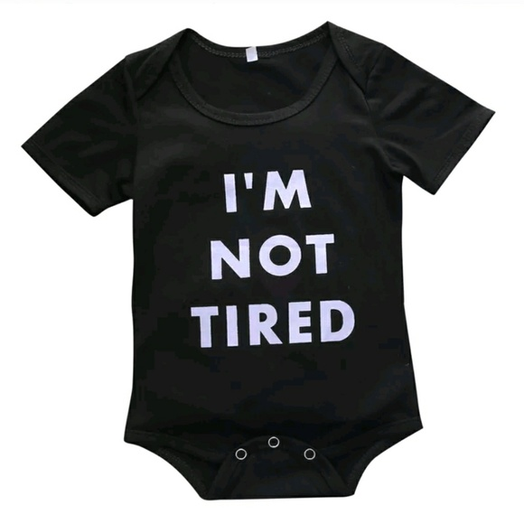 I'm Not Tired Funny Infant Onesie From