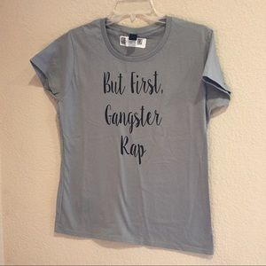 Tops - But first gangster rap!!! NWT tee