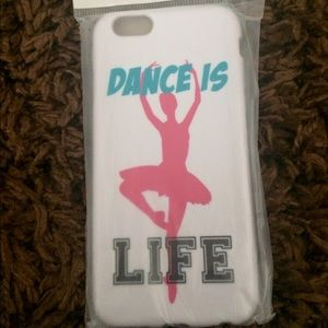 Dance Is Life Phone Case (IPhone 6/6S)