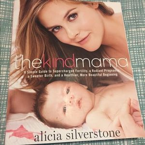 Other - The Kind Mama by Alicia Silverstone