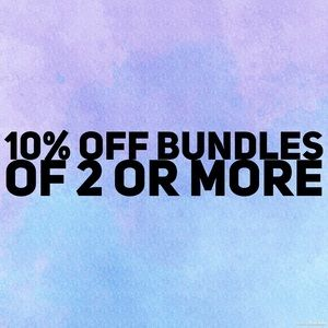 Other - 10% discount off of bundles of 2 more