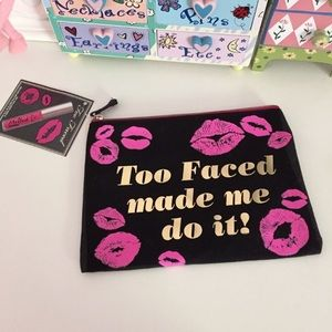 NWT! Too Faced Made Me Do It Cosmetic Makeup Bag