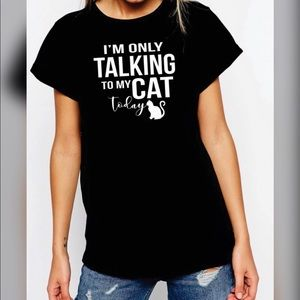 Tops - I'm Only Talking To My Cat Graphic Tee
