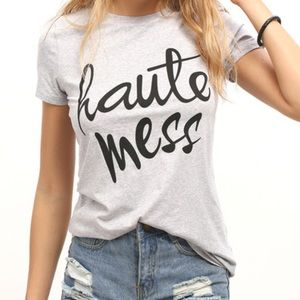 Haute Mess T-Shirt. Price firm.