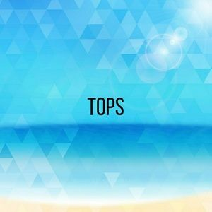 Tops - TOPS for all sizes and occasions!