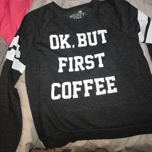 "Mighty Fine Tops - ""but first coffee"" crew shirt"