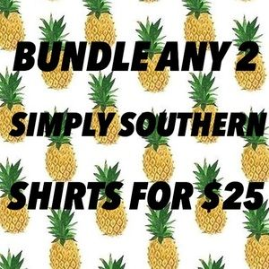 Simply Southern Tops - ALL SIMPLY SOUTHERN SHIRTS 2/$25