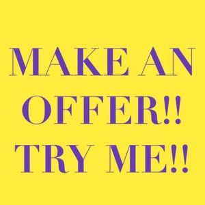 OFFER ANYTHING !! TRY ME
