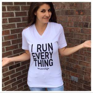 I Run Everything Mom Life Tee