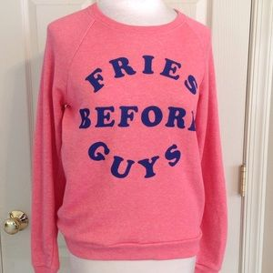 Mighty Fine Tops - FRIES BEFORE GUYS sweat shirt. Size Small.