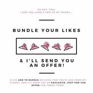 Bundle your likes!! I'll make an offer!
