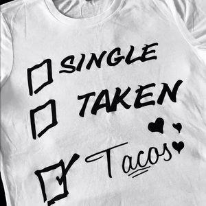 Tops - Single, Taken, Tacos T-Shirt, Tank, Muscle Shirts