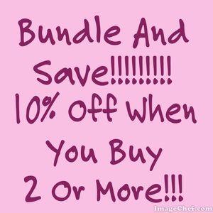 Bundle and Save Money!!!!!