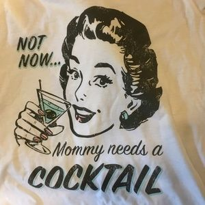 NWT T-Shirt Not Now Mommy Needs A 🍸Cocktail sz M