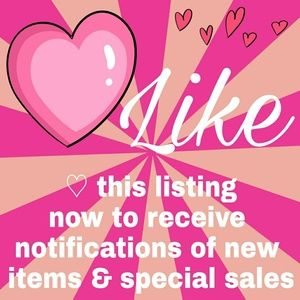 Like This Listing for Notifications/Special Sales