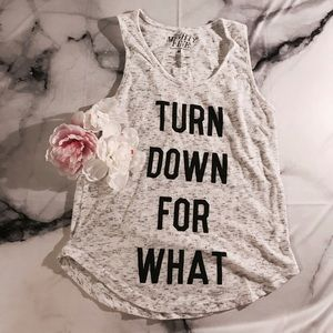 Mighty Fine Tops - Turn Down For What Tank Top