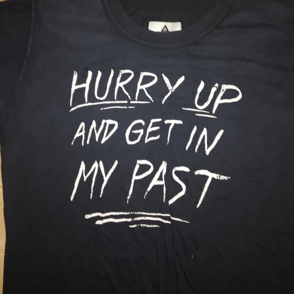 UNIF Tops - Unif Hurry up and get in my past t-shirt