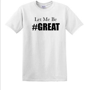 Other - MEN Expression T-Shirt LET ME BE #GREAT