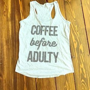 Tops - Coffee before adulty tank top sz S