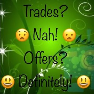 Other - Sorry no trades!