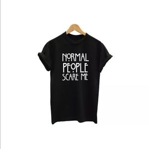 "Tops - ""Normal People Scare Me"" Tee"