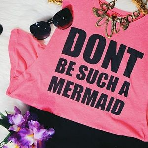 Don't Be Such A Mermaid Pink Muscle Tee
