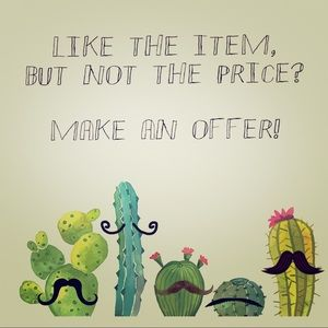 Other - Make An Offer! It never hurts to ask!