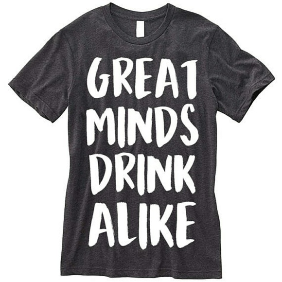 Great Minds Drink Alike Funny Day Drinking Shirt