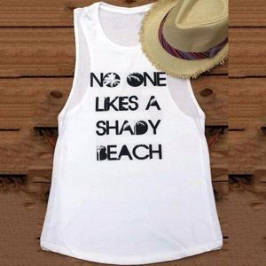 White Tank Tee No One Likes A Shady Beach Graphic