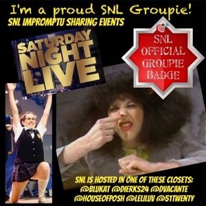 Other - I'm a SNL groupie!
