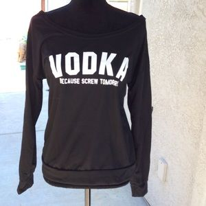 Tops - VODKA Because Screw Tomorrow Long Sleeved Top