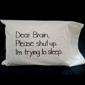 Other - Dear Brain pillowcase
