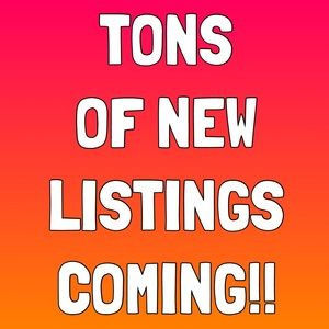 Now until I Can Finish! TONS of New Listings!!...