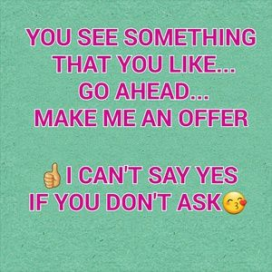 Other - Don't be afraid to make me an offer😀