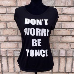"Tops - graphic T-shirt ""Don't Worry Be Yonce"""