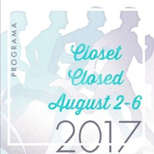 Other - ✖️Closet will be Closed✖️ on August 2-6 😃