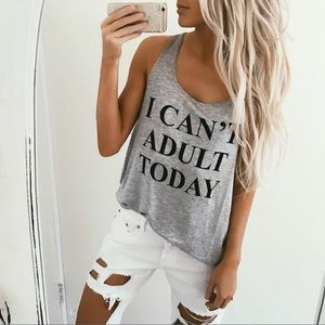 "S, M, L ""I Can't Adult Today"" Gray Tank Top"