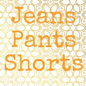 Other - Jeans, Pants, Shorts!