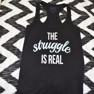 Tops - 'The Struggle Is Real' tank top