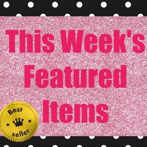 Other - THIS WEEK'S FEATURED ITEMS