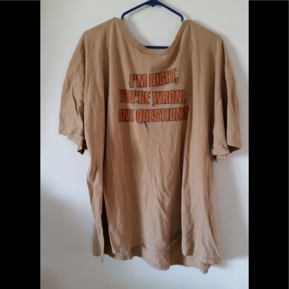 """No Boundaries Other - """"I'm Right, You're Wrong, Any Questions"""" T-Shirt"""
