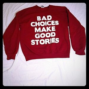 Sweaters - Burgundy Bad Choices Make Good Stories Sweater