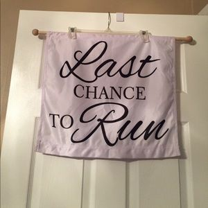 "Other - ""Last Chance To Run"" Sign"