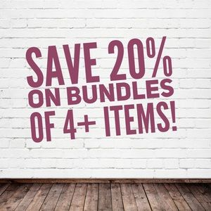 Other - Reminder:  20% off bundles of 4+ Items!