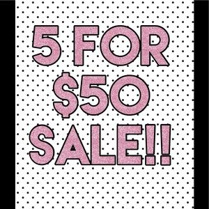 5 items (priced $10-$15 each) for $50!!