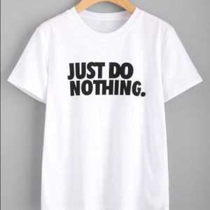 Tops - Just do nothing tee