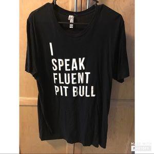 Tops - I speak fluent in pitbull Tee