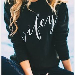 Tops - NWT Wifey Graphic Top Pullover Sweater Sweatshirt